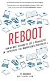 Reboot: How we must rethink the use of technology in education to truly revolutionise our schools