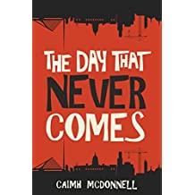 The Day That Never Comes (The Dublin Trilogy Book 2)