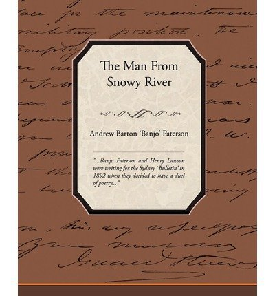 [{ The Man from Snowy River [ THE MAN FROM SNOWY RIVER ] By Paterson, Andrew Barton ( Author )Oct-22-2008 Paperback By Paterson, Andrew Barton ( Author ) Oct - 22- 2008 ( Paperback ) } ]