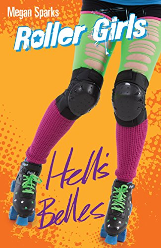 Hell's Belles (Roller Girls) by Megan Sparks (18-Jul-2013) Paperback