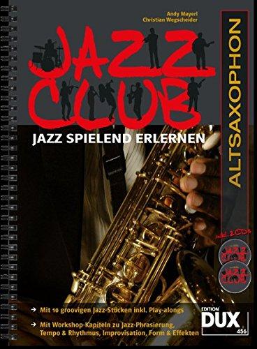 Jazz Club: Jazz spielend erlernen inkl 2 CD's. Ausgabe für Altsaxophon