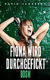Fiona wird durchgefickt [BDSM]