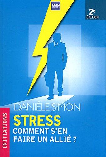 Stress comment s'en faire un allié ?
