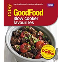 Good Food: Slow Cooker Favourites: Triple-tested Recipes (Good Food 101)