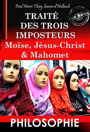 Couverture du livre Traité des trois imposteurs: Moïse, Jésus-Christ & Mahomet (Philosophie)