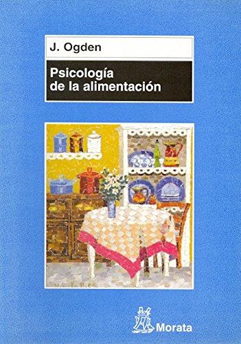 Psicología de la alimentación : comportamientos saludables y trastornos alimentarios por Jane Ogden