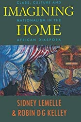Imagining Home: Class, Culture and Nationalism in the African Diaspora (Haymarket Series) by Sidney Lemelle (1994-12-17)