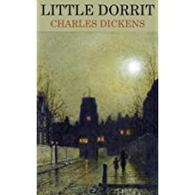 LITTLE DORRIT (illustrated, complete, and with the original illustrations) (English Edition)