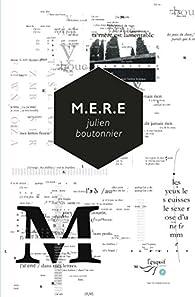 M.E.R.E par Julien Boutonnier