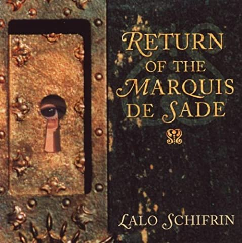 Return of the Marquis de Sade by Lalo Schifrin (2002-04-09)