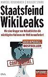 Staatsfeind WikiLeaks: Wie eine Gruppe von Netzaktivisten die mächtigsten Nationen der Welt herausfordert  - Ein SPIEGEL-Buch