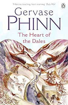 The Heart of the Dales (The Dales Series Book 5) by [Phinn, Gervase]
