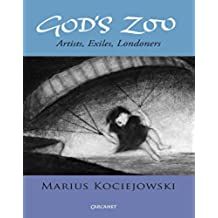 God's Zoo: Artists, Exiles, Londoners