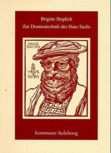 Zur Dramentechnik des Hans Sachs (Arbeiten und Editionen zur Mittleren Deutschen Literatur, Band 5)