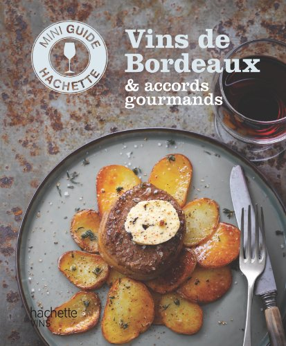 Les vins de Bordeaux : accords gourmands