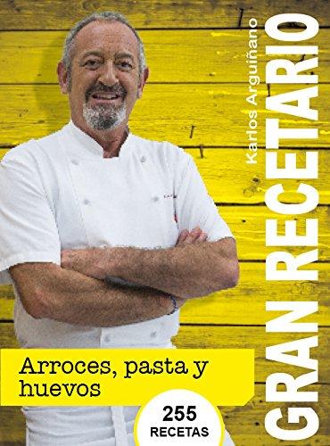 ARROCES, PASTA Y HUEVOS por KARLOS ARGUIÑANO