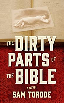 The Dirty Parts of the Bible -- A Novel (English Edition) par [Torode, Sam]