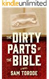 The Dirty Parts of the Bible -- A Novel (English Edition)