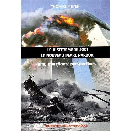 Le 11 septembre 2001, le nouveau Pearl Harbor : Faits, questions, perspectives