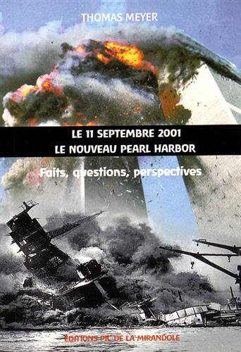 Le 11 septembre 2001, le nouveau Pearl Harbor : Faits, questions, perspectives par Thomas Meyer