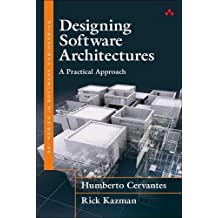 Designing Software Architectures: A Practical Approach (SEI Series in Software Engineering (Hardcover))
