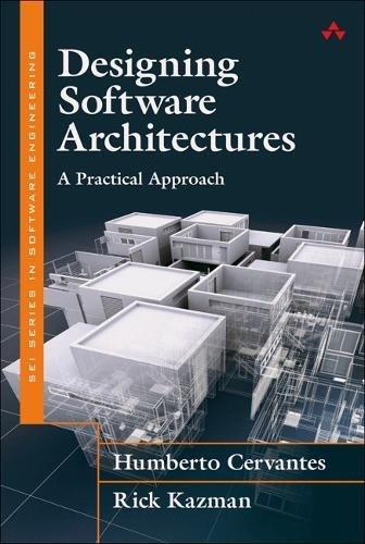 Designing Software Architectures: A Practical Approach di Humberto Cervantes,Rick Kazman