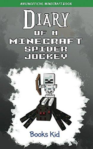 Diary of a Minecraft Spider Jockey: An Unofficial Minecraft Book por Books Kid