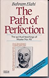 The Path of Perfection: Spiritual Teachings of Master Nur Ali