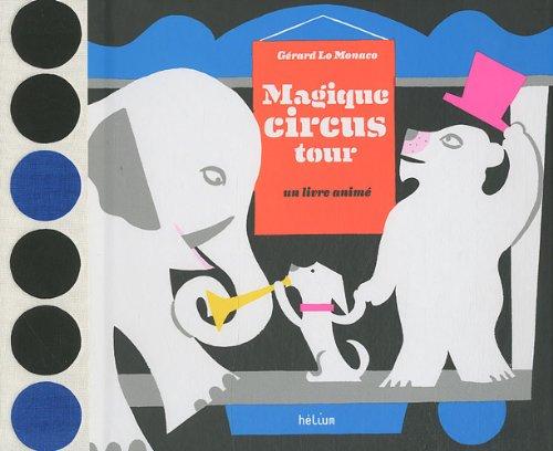 Magique circus tour : un livre animé
