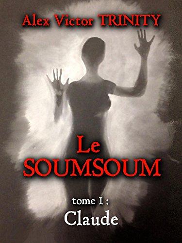 Le soumsoum: tome 1 : claude EPUB Téléchargement gratuit!