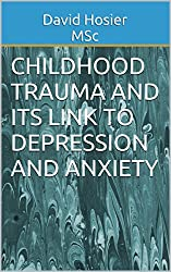 Childhood Trauma and Its Link to Depression and Anxiety