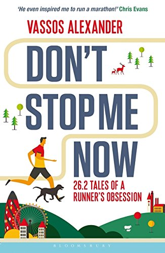 Don't Stop Me Now: 26.2 Tales of a Runner's Obsession por Vassos Alexander