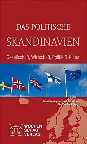 Das politische Skandinavien: Gesellschaft, Wirtschaft, Politik & Kultur (Länderwissen)