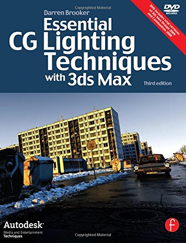Essential CG Lighting Techniques with 3ds Max di Darren Brooker