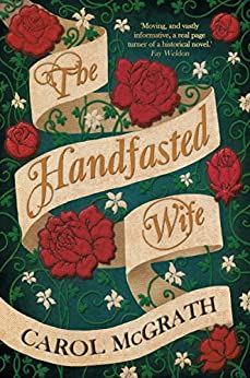 The Handfasted Wife: The story of 1066 from the perspective of the royal women (The Daughters of Hastings) by [McGrath, Carol]