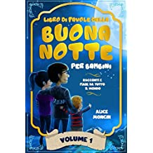 Libro di Favole della Buona Notte per Bambini: Racconti e Fiabe da Tutto il Mondo