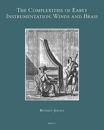 The Complexities of Early Instrumentation: Winds and Brass
