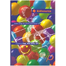 Kidsource: Full Music Edition: Super Songs for Church and School