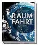 Raumfahrt: Der Mensch im All - Bernhard Mackowiak
