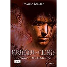 Krieger des Lichts - Ungezähmte Begierde (Krieger-des-Lichts-Reihe, Band 2)