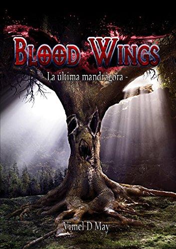 Blood Wings: La Última Mandrágora por Vimel D May