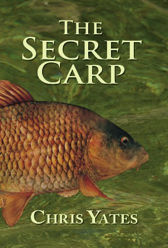 Secret Carp by Chris Yates (2000-04-30)