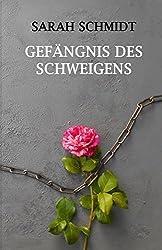 Gefängnis des Schweigens (German Edition)