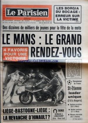 PARISIEN LIBERE (LE) [No 11067] du 19/04/1980 - LES BORGIA DU BOCAGE ERREUR SUR LA VICTIME - DES DIZAINES DE MILLIERS DE JEUNES POUR LA FETE DE LA MOTO - LE MANS LE GRAND RENDEZ VOUS - 4 FAVORIS POUR UNE VICTOIRE - CHAMPIONNAT DE FRANCE ST ETIENNE LEADER UNIQUE 2-0 A ANGERS - SOCHAUX EN ECHEC 0 0 A METZ - NANTES CONTINUE 2-1 A NICE - MONACO DECROCHE 0-2 A BASTIA - LIEGE BASTOGNE LIEGE LA REVANCHE D'HINAULT