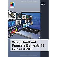 Videoschnitt mit Premiere Elements 15: Der praktische Einstieg (mitp Grafik)