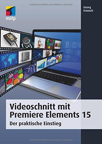 videoschnitt-mit-premiere-elements-15-der-praktische-einstieg-mitp-grafik