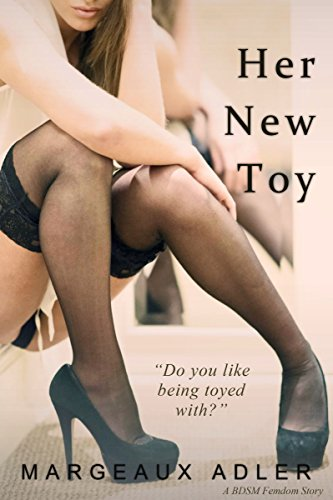Her New Toy (A BDSM Femdom Story) (Her Toy 1) (English Edition) por Margeaux Adler