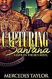 Capturing Santana; A Love On The Run Novel