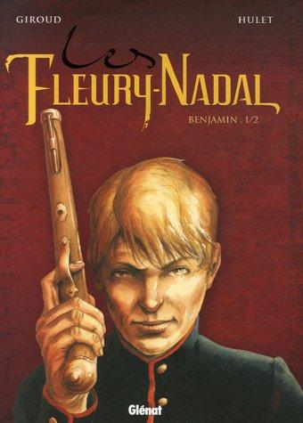 Les Fleury-Nadal, Benjamin : Tome 1