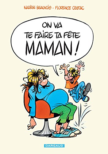 On va te faire ta fête, maman ! - tome 1 - On va te faire ta fête, maman !